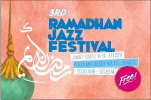Yuk kita Nikmati Ramadhan Jazz Festival