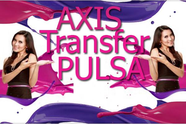 Photo of Layanan 'Transfer Pulsa' makin asik dari AXIS