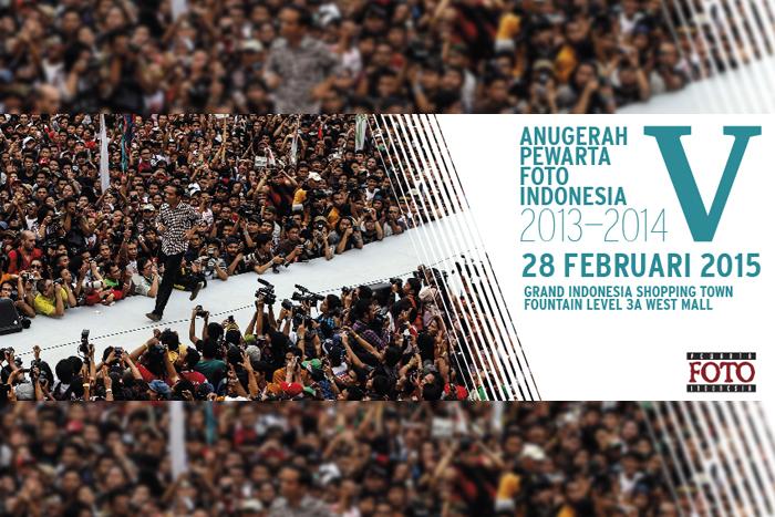 ANUGERAH PEWARTA FOTO INDONESIA & PAMERAN FOTO JURNALISTIK